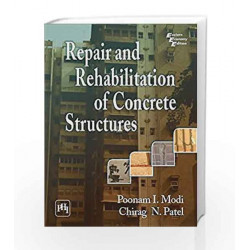 REPAIR AND REHABILITATION OF CONCRETE STRUCTURES by POONAM I. MODI Book-9788120352148