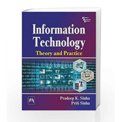 Information Technology: Theory and Practice by Pradeep K. Sinha Book-9788120352247