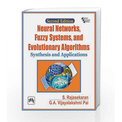Neural Networks, Fuzzy Systems and Evolutionary Algorithms: Synthesis and Applications by S. Rajasekaran Book-9788120353343