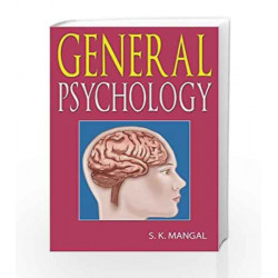 General Psychology by S. K. Mangal Book-9788120707986