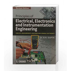 Principles of Electrical, Electronics and Instrumentation Engineering by Gupta B.R. Book-9788121901031