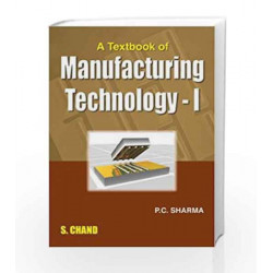 A Textbook of Manufacturing Technology - 1 by Sharma P.C. Book-9788121928212
