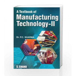 A Textbook of Manufacturing Technology 2 by Sharma P.C. Book-9788121928465