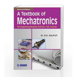 A Textbook of Mechatronics by R K Rajput Book-9788121928595