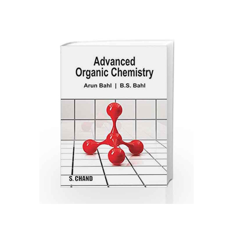 Advanced Organic Chemistry by B S Bahl-Buy Online Advanced Organic  Chemistry Book at Best Price in India:Madrasshoppe com