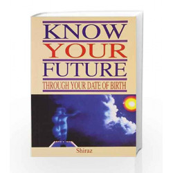 Know Your Future Through Your Date of Birth by Shiraz Book-9788122201581