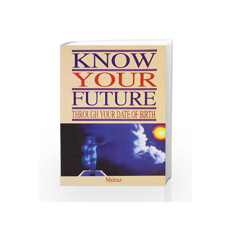 Know Your Future Through Your Date of Birth by Shiraz-Buy Online Know Your  Future Through Your Date of Birth Book at Best Price in