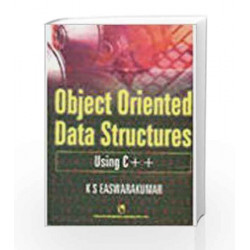 Object Oriented Data Structures Using C++ by K.S. Easwarakumar Book-9788125909309