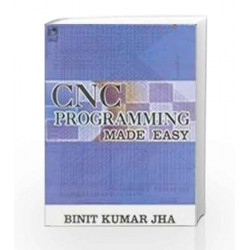 Cnc Programming Made Easy by Binit Kumar Jha Book-9788125911807