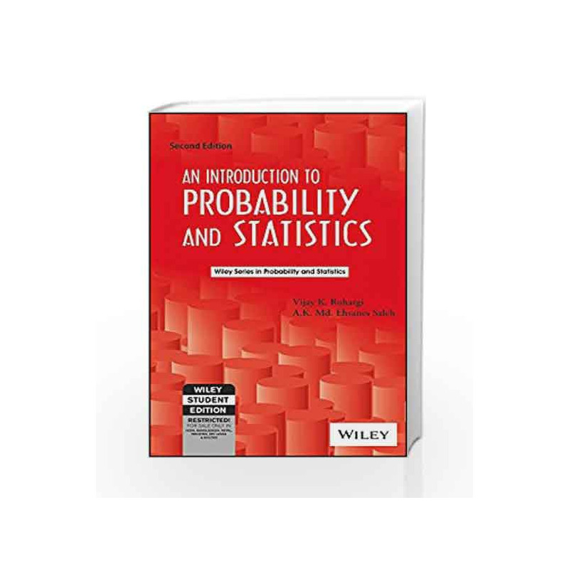 An Introduction to Probability and Statistics, 2ed by Vijay K  Rohatgi-Buy  Online An Introduction to Probability and Statistics, 2ed Book at Best