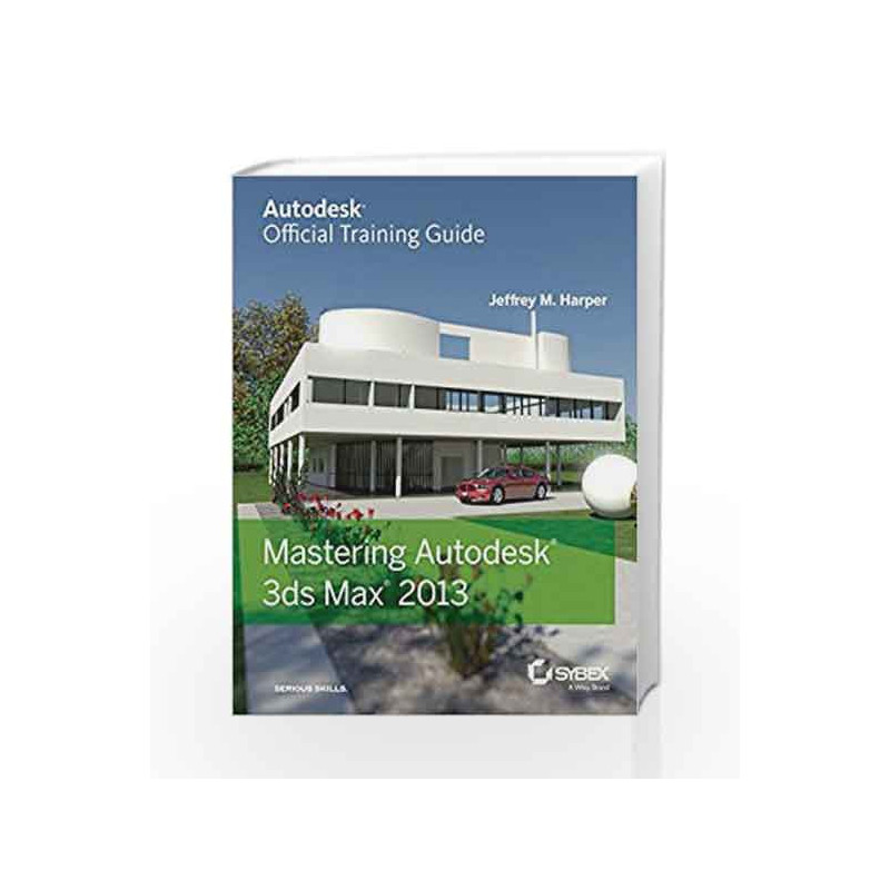 Mastering Autodesk 3ds Max 2013 by -Buy Online Mastering Autodesk 3ds Max  2013 Book at Best Price in India:Madrasshoppe com