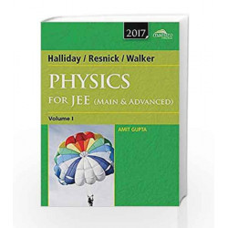 Wiley\'s Halliday / Resnick / Walker Physics for JEE (Main & Advanced), Vol 1, 2017ed by Amit Gupta Book-9788126547432