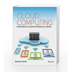 Cloud Computing: Fundamentals, Industry Approach and Trends (WIND) by Rishabh Sharma Book-9788126553068