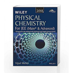 Wiley\'s Physical Chemistry for JEE (Main & Advanced), 2018ed by Vipul Mehta Book-9788126567805