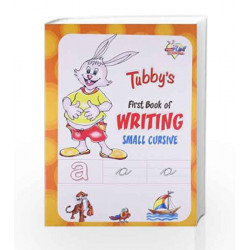 Tubbys First Book Of Writing Small Cursive by None Book-9788128830099