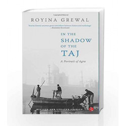 In the Shadow of the Taj: A Portrait of Agra by ORIENT Book-9788129129796