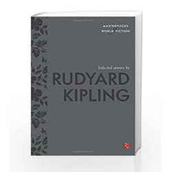 Masterpieces of World Fiction: Selected Stories By  RUDYARD KIPLING by RUDYARD KIPLING Book-9788129131362