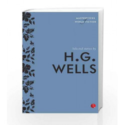 Masterpieces of World Fiction: Selected Stories By  H.G.WELLS by H.G.WELLS Book-9788129131508