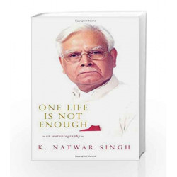 One Life is not Enough: An Autobiography by K. Natwar Singh Book-9788129132741