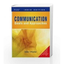 Communication: Goals and Approaches by Ronald B. Adler Book-9788131506608