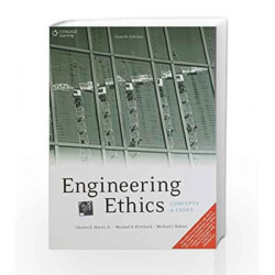 Engineering Ethics Concepts and Cases: Concepts & Cases by Charles E. Harris Book-9788131517291