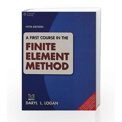 A First Course in the Finite Element Method by Daryl Logan Book-9788131517307