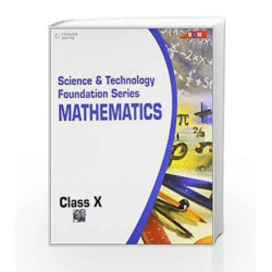 Science and Technology Foundation Series Mathematics - Class X: Class - 10 by BASE Book-9788131517345