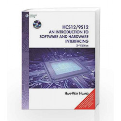 The HCS12 / 9S12: An Introduction to Software and Hardware Interfacing by CENGAGE Book-9788131528433