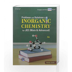 Problems and Solutions in Inorganic Chemistry for JEE (Main & Advanced) by Vishal Joshi Book-9788131531402