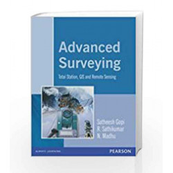 Advanced Surveying: Total Station, GIS and Remote Sensing, 1e by GOPI Book-9788131700679