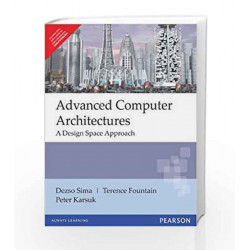 Advanced Computer Architectures: A Design Space Approach, 1e by SIMA Book-9788131702086