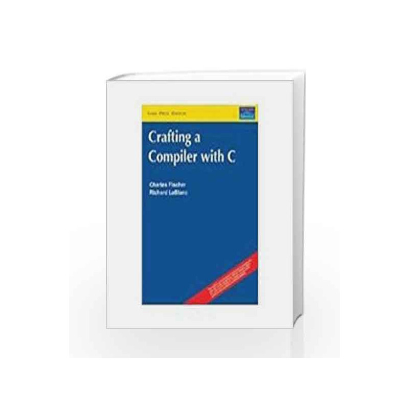 Crafting a Compiler with C by Charles Fischer-Buy Online Crafting a  Compiler with C Book at Best Price in India:Madrasshoppe com