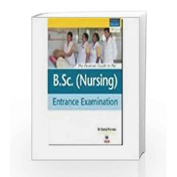 The Pearson Guide To The B. SC. (Nursing) Entrance Examination (Old Edition) by Dr Saroj Parwez Book-9788131713389