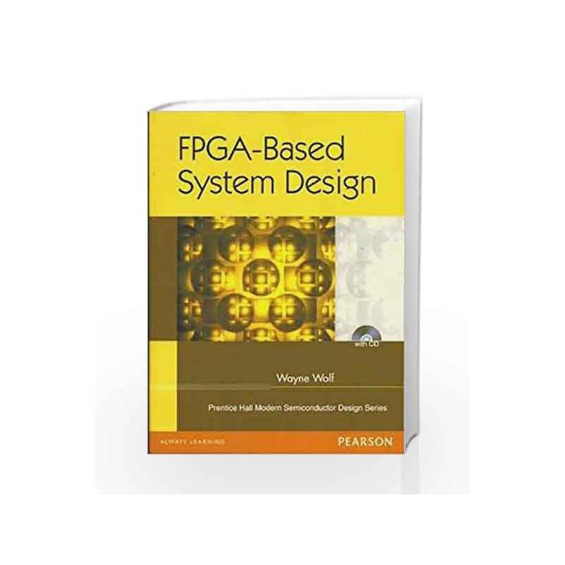 Fpga Based System Design 1e By Wolf Buy Online Fpga Based System Design 1e Book At Best Price In India Madrasshoppe Com