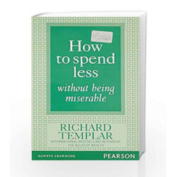 How to Spend Less Without Being Miserable, 1e by Templar Book-9788131730140