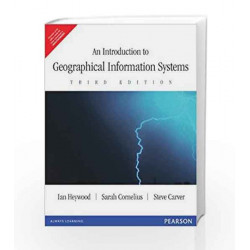 An Introduction to Geographical Information Systems, 3e by Heywood Book-9788131731932