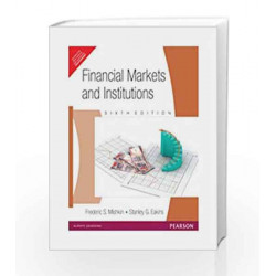 Financial Markets and Institutions: 6th Edition by Mishkin Book-9788131759356