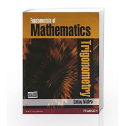 Fundamentals of Mathematics: Trigonometry (Old Edition) by Sanjay Mishra Book-9788131773178