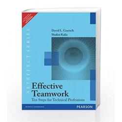 Effective Teamwork: Ten Steps for Technical Professions, 1e by Goetsch / Kalia Book-9788131791523