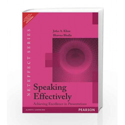 Speaking Effectively: Achieving Excellence in Presentations, 1e by Kline / Bhalla Book-9788131791929