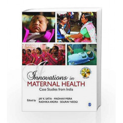 Innovations in Maternal Health: Case Studies from India by Jay K Satia Book-9788132113102
