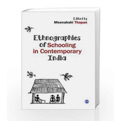 Ethnographies of Schooling in Contemporary India by Meenakshi Thapan Book-9788132113850