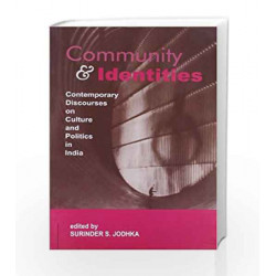 Community and Identities: Contemporary Discourses on Culture and Politics in India by Surinder S Jodhka Book-9788132113942