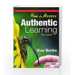 How to Assess Authentic Learning by Kay Book-9788132115984