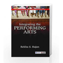 Integrating the Performing Arts by Rekha S Book-9788132116059
