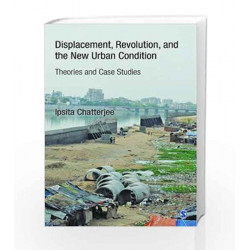 Displacement, Revolution and the New Urban Condition: Theories and Case Studies by ALKA Book-9788132116608