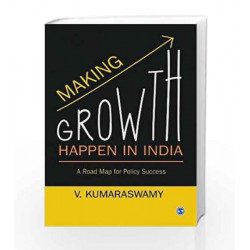 Making Growth Happen in India: The Next Steps for Ensuring Policy Success by FENTON Book-9788132117926