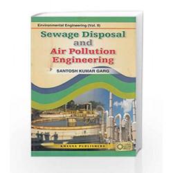 Sewage Disposal and Air Pollution Engineering : Environmental Engineering - Vol. II by Santosh Kumar Garg Book-9788174092304