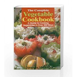 The Complete Vegetable Cookbook: A Guide to Cooking Vegetables in Over 300 Ways by STEVEN J. ROSEN Book-9788174760098