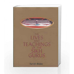 The Lives and Teachings of the Sikh Gurus (Any Time Temptations Series) by Harish Dillon Book-9788174761736